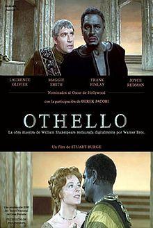 Othello //     Directed byStuart Burge  Produced byJohn Brabourne  Anthony Havelock-Allan  Written byWilliam Shakespeare  StarringLaurence Olivier  Maggie Smith  Frank Finlay  Joyce Redman  Music byRichard Hampton  CinematographyGeoffrey Unsworth  Distributed byWarner Bros. (USA)  British Home Entertainment (UK)  Release date(s)December 15, 1965