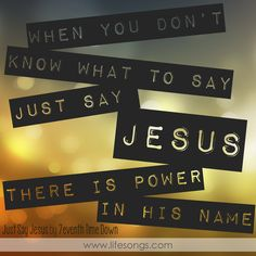 Sometimes we don't have the words to say what we feel. Just calling on Jesus' name over and over brings with it its power and he will intervene.
