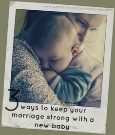 3 ways to keep your marriage strong with a new baby