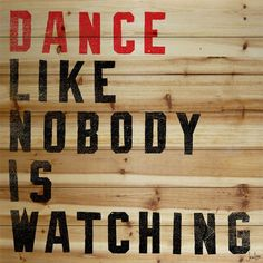 Marmont Hill Dance Like Nobody Is Watching Wood Art Printed on Natural Pine Wood 32 x 32 Home Decor Wall Decor Paintings and Prints Wood Wall Decor, Wood Wall Art, Framed Wall Art, Jen Lee, Love Dance, Wood Pieces, Wisdom, Words, Classic Quotes