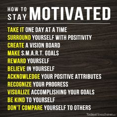 how to stay motivated on We Heart It - http://weheartit.com/entry/156377223
