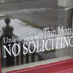 """Unless you sell Thin Mints, NO SOLICITING!"" Girl Scouts"