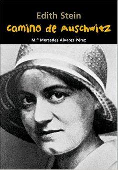 Edith Stein. Camino de Auschwitz (Biografía joven): Amazon.es: María Mercedes Álvarez Pérez, Jaume Farrés Ubach: Libros