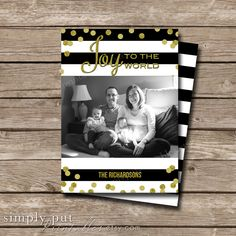 Black and White Stripes Gold Glitter Christmas Photo Card | Joy to the World | Modern Religious | 5x7 Flat Card | Printable Digital File by SimplyPutPrintables on Etsy https://www.etsy.com/listing/207250203/black-and-white-stripes-gold-glitter