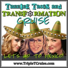 Let's go to Mexico! http://tripletcruise.com I want to go!
