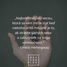 Súvisiaci obrázok The Words, Motto, Ernest Hemingway, Quotations, Advice, Positivity, Love, Motivation, Writings