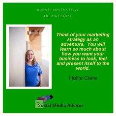"""Think of your marketing strategy as an adventure. You will learn so much about how you want your business to look, feel and present itself to the world."" - Hollie Clere #DevelopStrategy #BeAwesome"