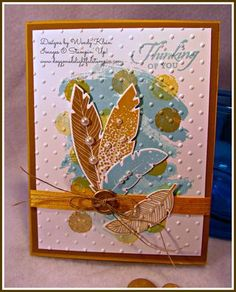 """Stampin' Up!  PPA250, Four Feathers, Work of Art, Wetlands, Perfect Polka Dot TIEF, Feather framelits, Hello Honey 3/8"""" stitched satin ribbon, Gold metal buttons, linen thread, pearls"""