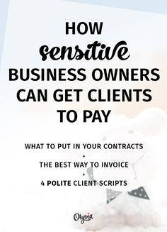 How to get paid by clients: what to put in your contracts, the best way to invoice, + 4 polite client scripts. (For the shy, sensitive business owners + entrepreneurs.) Small business success tips Business Help, Business Advice, Business Entrepreneur, Business Planning, Business Marketing, Creative Business, Online Business, Salon Business, Business Writing