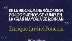 En la vida humana sólo unos pocos sueños se cumplen, la gran mayoría se roncan - Enrique Jardiel Poncela