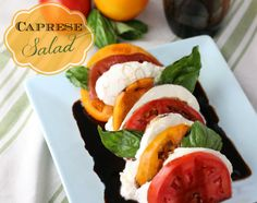 Caprese Salad is ripe red tomatoes with fresh balls of mozzarella cheese. Just add basil, reduced balsamic, olive oil and you are ready to enjoy. From CulinaryEnvy.com