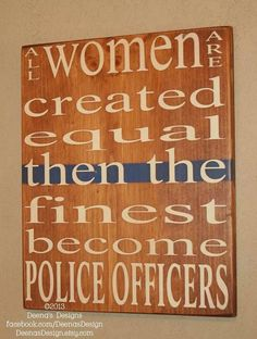 Items similar to Female Police Officer Wall Art w/ Thin Blue Line, Police Officer Decor, Distressed Wall Decor, Custom Wood Sign, Peace Officer on Etsy Police Family, Police Life, Female Police Officers, Ms Officer, Women Police, Police Quotes, Cop Quotes, Distressed Walls, Blue Line Police