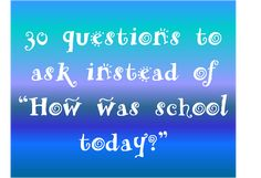 """You know how it goes, you ask, """"How was school today?"""" and your child says, """"Good."""" and then tunes out the rest of the ride home. Anyone else have this problem? My kids now know that if they reply with good they are going to get hit with at least 3 of these questions. They've […]"""