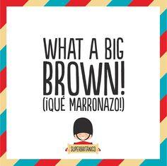 Broooown! Funny Illustration, Illustrations, Big Brown, Have A Laugh, Tao, Superman, Spanish, English, Humor