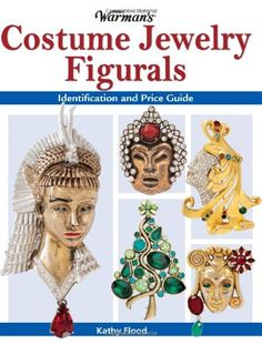 Warman's Costume Jewelry Figurals: Identification and Price Guide by Kathy Flood /The book Costume Jewelry Figurals appeals to jewelry enthusiasts with tastes on both ends of the economic spectrum - from common pieces ranging in price from $2 -$20, and the most elusive items commanding $14,000+ at auction. Figural jewelry, a fashion-forward choice and popular item featured at top auction houses, represents possibly the most popular portion of the costume jewelry market.
