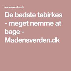De bedste tebirkes - meget nemme at bage - Madensverden.dk
