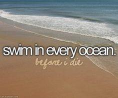 ...swim in every ocean ✔Pacific, Atlantic, Caribbean,  ✔Adriatic, Tyrrhenian, Ionian spring 2013