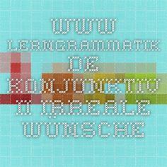 www.lerngrammatik.de  KONJUNKTIV II. IRREALE WÜNSCHE