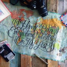 I haven't been everywhere, but it's on my list - Map lettering by