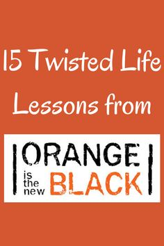 orange-is-the-new-black-life-lessons