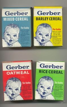 Gerber Baby Cereal - used with my younger cousin, and both of my boys