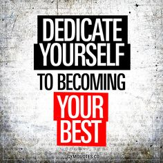 Dedicate yourself to becoming your best. #beyourbest #workharder #trainharder #makeithappen