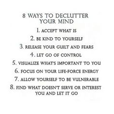 8 ways to declutter your mind Words Quotes, Me Quotes, Motivational Quotes, Inspirational Quotes, Sayings, Great Quotes, Quotes To Live By, Vie Simple, Be Kind To Yourself