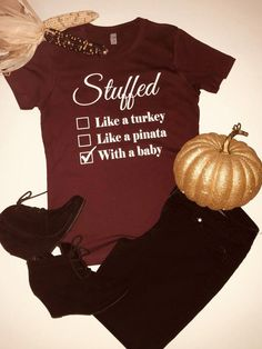 Stuffed With A Baby Pregnancy Announcement Shirt - Hilarious Shirt - Ideas of Hilarious Shirt - Are you preggers? Make the baby reveal announcement that will be memorable over Thanksgiving with this hilarious Pregnancy Announcement Shirt. Pregnancy Announcement Shirt, Thanksgiving Pregnancy Announcement, Baby Announcements, Fall Baby Announcement, Pregnant Mom, First Time Moms, Fall Trends, Pumpkin Recipes, Fall Recipes