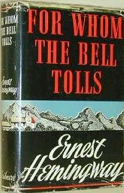 "In 1936 ernest Hemingway went to Spain and covered the Spanish Civil War as a war correspondent.ernest used the war as a seting for one of his finest book pictured above,""For Whom The Bell Tolls."" 1940"