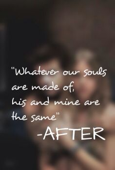 After-hessa //Fanfic with Harry Styles.Whatever our souls are made of,his and mi… After-hessa //Fanfic with Harry Styles.Whatever our souls are made of,his and mine are the same…-AFTER on Wattpad Book Qoutes, Quotes For Book Lovers, Quotes From Novels, Quotes To Live By, After Fanfiction, Romantic Movie Quotes, Favorite Book Quotes, Hessa, True Quotes