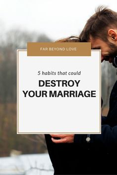 5 Habits That Could Ruin Your Marriage