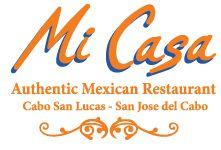 Our Menu - Mi Casa Restaurant - Cabo San Lucas & San Jose del Cabo, Los Cabos, Mexico
