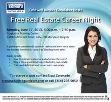 Free Real Estate Career Night hosted by Coldwell Banker Gundaker- Eventbrite - Coldwell Banker Gundaker Corporate Training Center 2458 Old Dorsett Road, #100  Maryland Heights, MO 63043 Wednesday, July 17, 2013 from 6:00 PM to 7:30 PM (CDT)