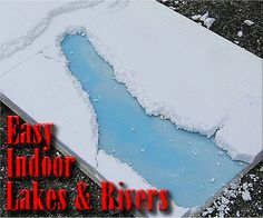 Easy Indoor Lakes and Rivers - A 'how-to' article...excellent directions for Christmas village display