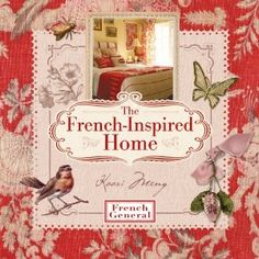 French-inspired Home, with French General (Paperback). This irresistible book packages the charm of author Kaari Meng and her first-hand knowledge of. French Country Bedrooms, French Country House, French Cottage, Red Cottage, Country Chic, Country Living, French Decor, French Country Decorating, French General Fabric