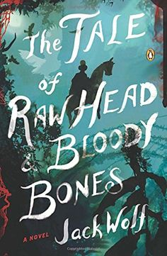 Introducing The Tale of Raw Head and Bloody Bones A Novel. Buy Your Books Here and follow us for more updates!