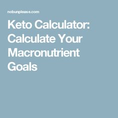 Keto Calculator: Calculate Your Macronutrient Goals
