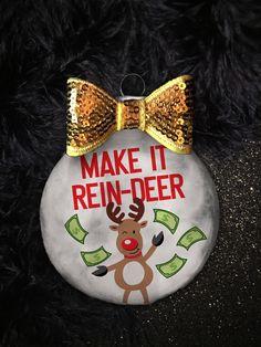 Items similar to Make it Reindeer Christmas Ornament Naughty Christmas, Diy Christmas Gifts For Family, Reindeer Christmas, Christmas Makes, Christmas Fun, Holiday Crafts, Redneck Christmas, Holiday Ideas, Vinyl Christmas Ornaments