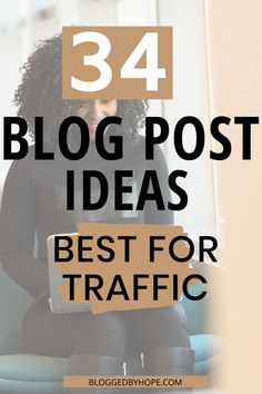 If you are a new blogger and looking for ways to keep your audience engaged and stuck to your blog. Here are 34 Blog post ideas perfect for driving traffic to your blog. #blogpostideas #bloggingforbeginners @bloggedbyhope