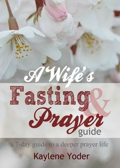 FREE Bible study on Fasting & Prayer for You, Your Husband & Your Marriage his a 7-Day Fasting and Prayer Guide for you, your husband and your marriage. Each day you are asked to fast from 1 thing only; social media, sugar, meat, etc. @kayleneyoder