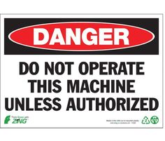 "Danger Do Not Operate This Machine Unless Authorized, OSHA Danger Sign, 7""Hx10""W, Recycled Plastic, Each"