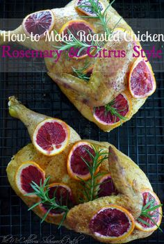 How to cut a chicken in half and Blood Orange Rosemary Roasted Chicken Recipe