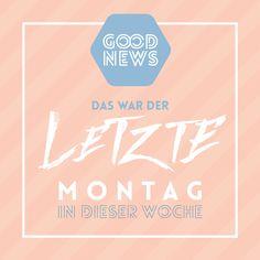 #spruch #montag #woche #quote #goodnews #wochenstart