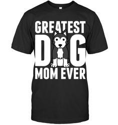 Husky Greatest Dog Mom Ever T Shirt Husky Guy, Dog Mom, Guys, T Shirt, Supreme T Shirt, Tee Shirt, Sons, Tee, Boys