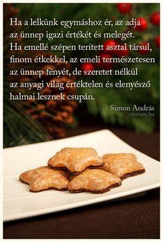 Simon András idézet a szeretetről. Xmas, Christmas, Advent, Breakfast, Food, Morning Coffee, Essen, Navidad, Navidad