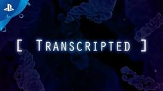 Transcripted – Launch Trailer | PS4 - http://gamesitereviews.com/transcripted-launch-trailer-ps4/