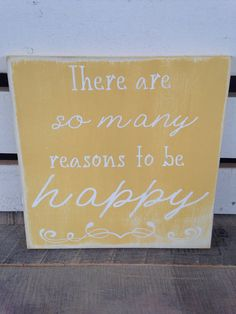There are so many reasons to be happy wooden painted sign buttercup yellow distressed rustic wood sign  on Etsy, $20.00