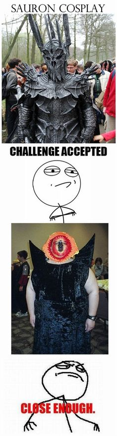 I've always wanted to dress like Sauron...