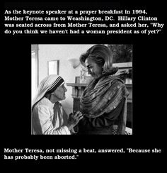 Touché, Mother Teresa.