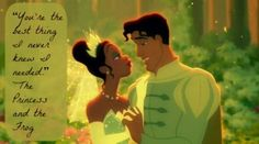 """You're the best thing I never knew I needed"" - The Princess and the Frog #Disney #lovequotes"